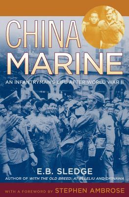 China Marine : An Infantrymans Life After World War II, E. B. SLEDGE