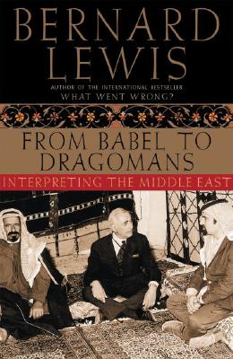 Image for From Babel to Dragomans: Interpreting the Middle East