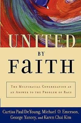 Image for United by Faith: The Multiracial Congregation As an Answer to the Problem of Race