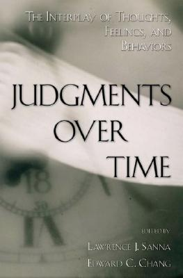 Image for Judgments over Time: The Interplay of Thoughts, Feelings, and Behaviors