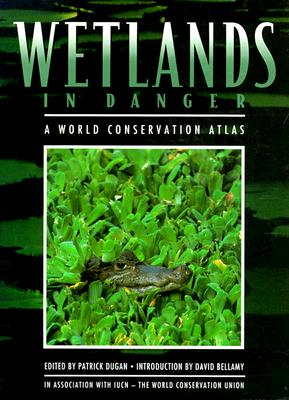 Image for Wetlands in Danger: A World Conservation Atlas