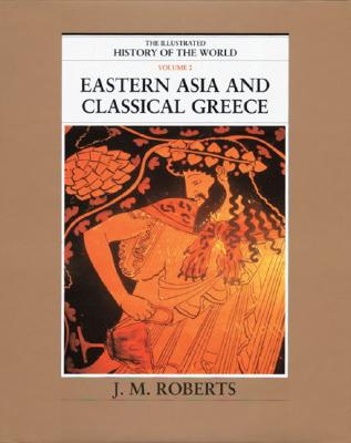 Image for ILLUSTRATED HISTORY OF THE WORLD VOL 2 EASTERN ASIA AND CLASSICAL GREECE