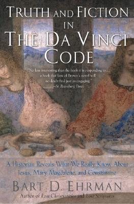 Image for Truth and Fiction in The Da Vinci Code: A Historian Reveals What We Really Know about Jesus, Mary Magdalene, and Constantine