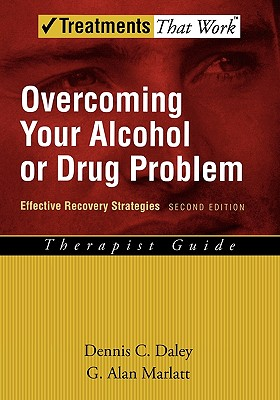Image for Overcoming Your Alcohol or Drug Problem: Effective Recovery Strategies Therapist Guide, 2nd Edition (Treatments That Work)
