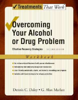 Image for Overcoming Your Alcohol or Drug Problem: Effective Recovery Strategies Workbook (Treatments That Work)
