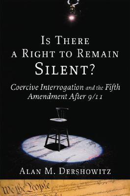 Image for Is There a Right to Remain Silent?: Coercive Interrogation and the Fifth Amendment After 9/11 (Inalienable Rights)
