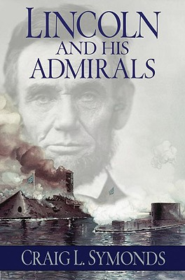 Lincoln and His Admirals, Symonds, Craig