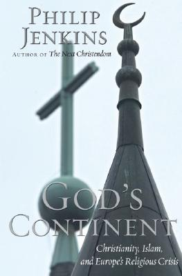 Image for God's Continent: Christianity, Islam, and Europe's Religious Crisis