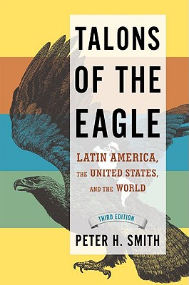 Image for Talons of the Eagle: Latin America, the United States, and the World