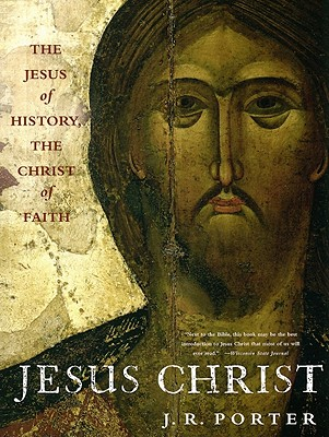 Image for Jesus Christ: The Jesus of History, the Christ of Faith