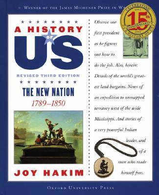 A History of US: The New Nation: 1789-1850 A History of US Book Four, Joy Hakim