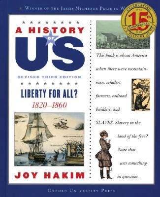 A History of US: Liberty for All?: 1820-1860 A History of US Book Five, Joy Hakim