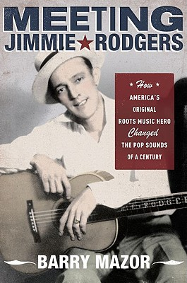 MEETING JIMMIE RODGERS, BARRY MAZOR