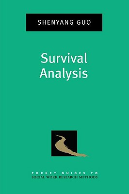 Survival Analysis (Pocket Guide to Social Work Research Methods), Guo, Shenyang