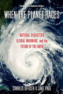 Image for When the Planet Rages: Natural Disasters, Global Warming and the Future of the Earth