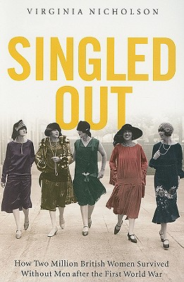 Image for Singled Out: How Two Million British Women Survived Without Men After the First World War