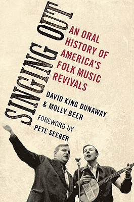 Image for Singing Out: An Oral History of America's Folk Music Revivals (Oxford Oral History Series)