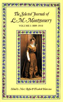 Image for The Selected Journals of L M Montgomery (Vol 1 1889-1910)
