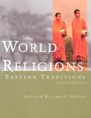 World Religions: Eastern Traditions, WILLARD G. OXTOBY