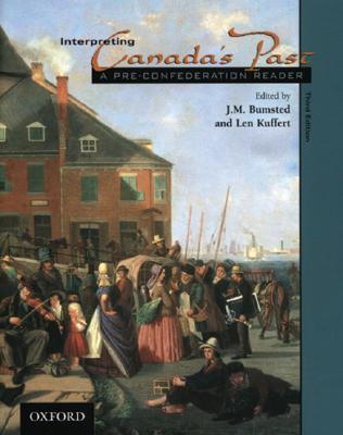Interpreting Canada's Past: A Pre-Confederation Reader