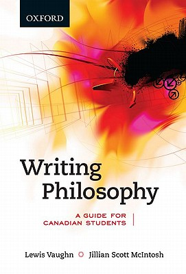 Writing Philosophy: A Guide for Canadian Students, First Canadian Edition, Lewis; McIntosh, Jillian Scott Vaughn