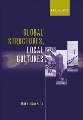 Image for Global Structures, Local Cultures