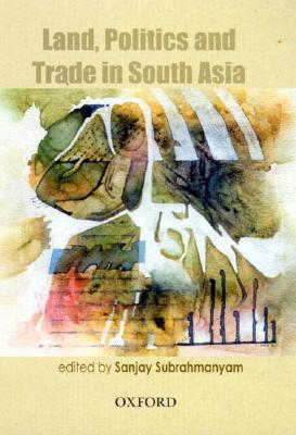 Image for Land, Politics and Trade in South Asia, 18th to 20th Centuries