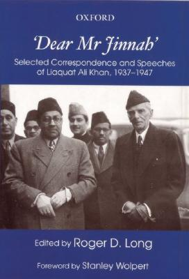 Image for 'Dear Mr. Jinnah'  Selected Correspondence and Speeches of Liaquat Ali Khan, 1937 - 1947