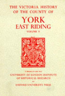 Image for A History of the County of York East Riding: Volume V: Holderness: Southern Part (Victoria County History)