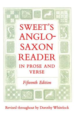 Sweet's Anglo-Saxon Reader in Prose and Verse, Henry Sweet
