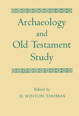 ARCHAEOLOGY AND OLD TESTAMENT STUDY Jubilee Volume of the Society for Old Testament Study 1917-1967