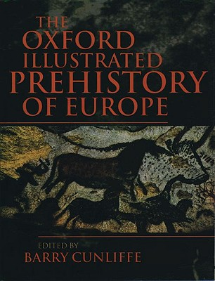 Image for OXFORD ILLUSTRATED PREHISTORY OF EUROPE, THE
