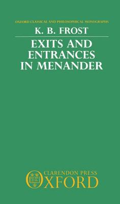 Image for Exits and Entrances in Menander (Oxford Classical and Philosophical Monographs)