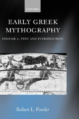 Early Greek Mythography: Volume 1: Text and Introduction (Vol 1)