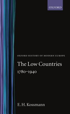 The Low Countries, 1780-1940 (Oxford History of Modern Europe)