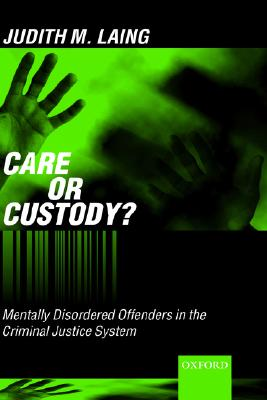 Image for Care or Custody?: Mentally Disordered Offenders in the Criminal Justice System