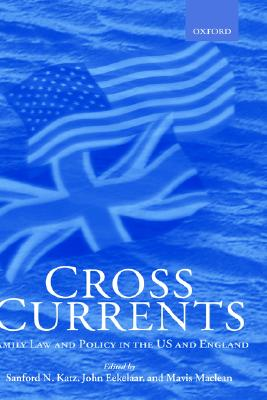 Image for Cross Currents: Family Law Policy in the United States and England