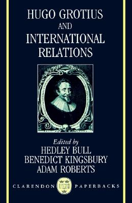 Hugo Grotius and International Relations (Clarendon Paperbacks)