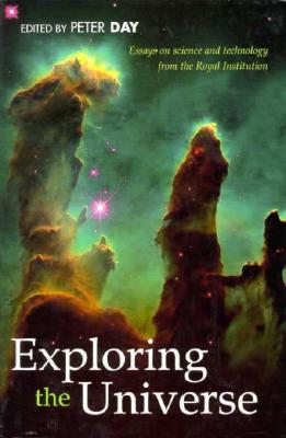Image for Exploring the Universe: Essays on Science and Technology