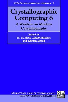 Image for Crystallographic Computing 6: A Window on Modern Crystallography (IUCr Crystallographic Symposia) (Vol 6)