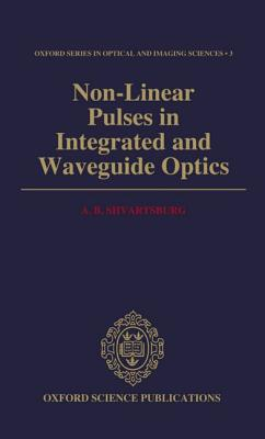 Image for Non-Linear Pulses in Integrated and Waveguide Optics (Oxford Series in Optical and Imaging Sciences)