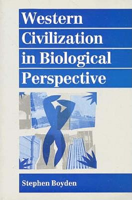 Image for Western Civilization in Biological Perspective: Patterns in Biohistory