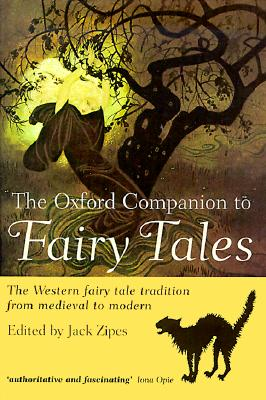 The Oxford Companion to Fairy Tales, Jack Zipes, ed.