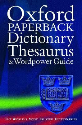 Image for Oxford Paperback Dictionary, Thesaurus, and Wordpower Guide