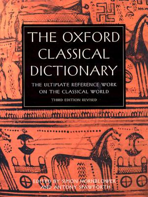 The Oxford Classical Dictionary, Hornblower, Simon And  Antony Spawforth