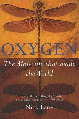 Oxygen: The Molecule that Made the World (Popular Science), Lane, Nick