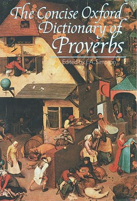The Concise Oxford Dictionary of Proverbs, Simpson, J. A.