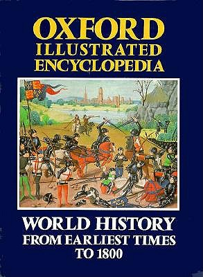 Oxford Illustrated Encyclopedia: Volume 3: World History from Earliest Times to 1800 (Oxford Illustrated Encyclopedia, Vol 3)
