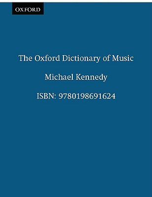 The Oxford Dictionary of Music, Kennedy, Michael
