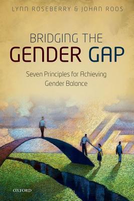 Image for BRIDGING THE GENDER GAP: SEVEN PRINCIPLES FOR ACHIEVING GENDER BALANCE